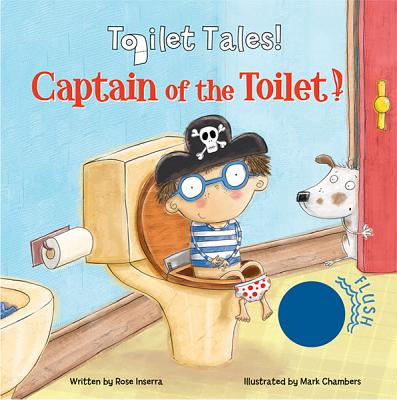 Captain of the Toilet By Inserra, Rose/ Chambers, Mark (CON)