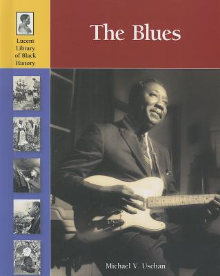 Blues, the By Uschan, Michael V. (EDT)