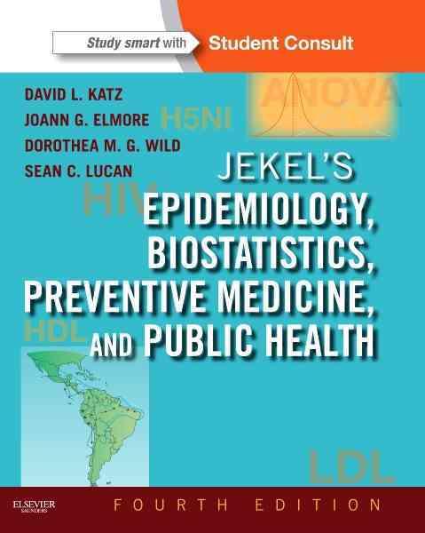 Jekel's Epidemiology, Biostatistics, Preventive Medicine, and Public Health By Katz, David L./ Wild, Dorothea/ Elmore, Joann G./ Lucan, Sean C.