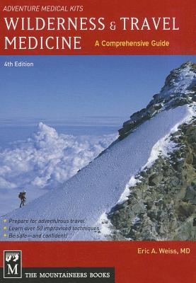 Wilderness and Travel Medicine By Weiss, Eric