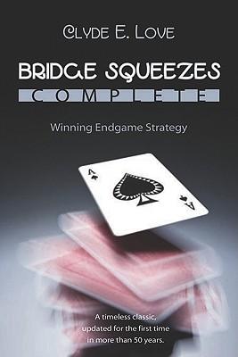 Bridge Squeezes Complete By Love, Clyde E./ Lee, Sandra (ART)/ Pottage. Julian